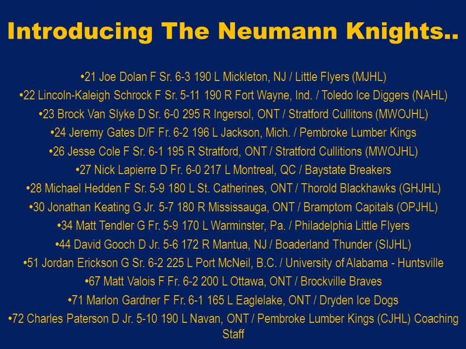 Introducing The Neumann Knights..21 Joe Dolan F Sr.