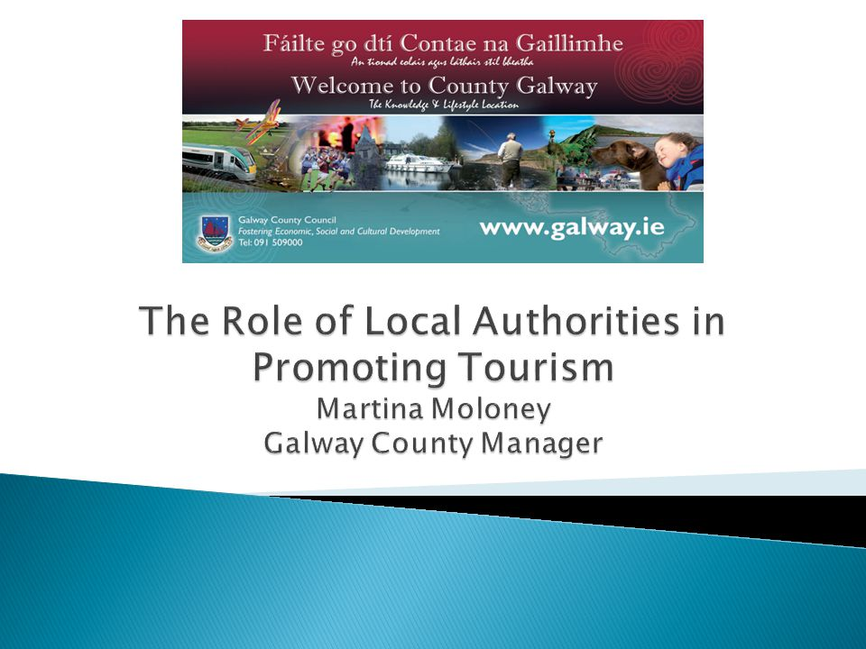 Key attractors is place, people and culture - We need to establish Galway as the key Outdoors, Recreational and Activity Destination