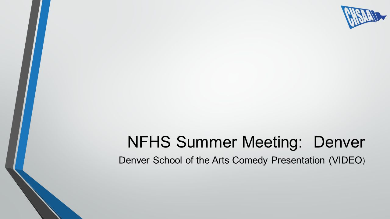 NFHS Summer Meeting: Denver Denver School of the Arts Comedy Presentation (VIDEO )