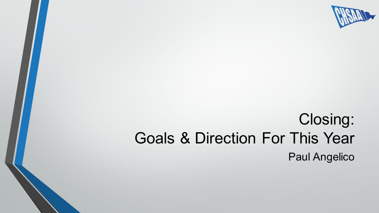 Closing: Goals & Direction For This Year Paul Angelico