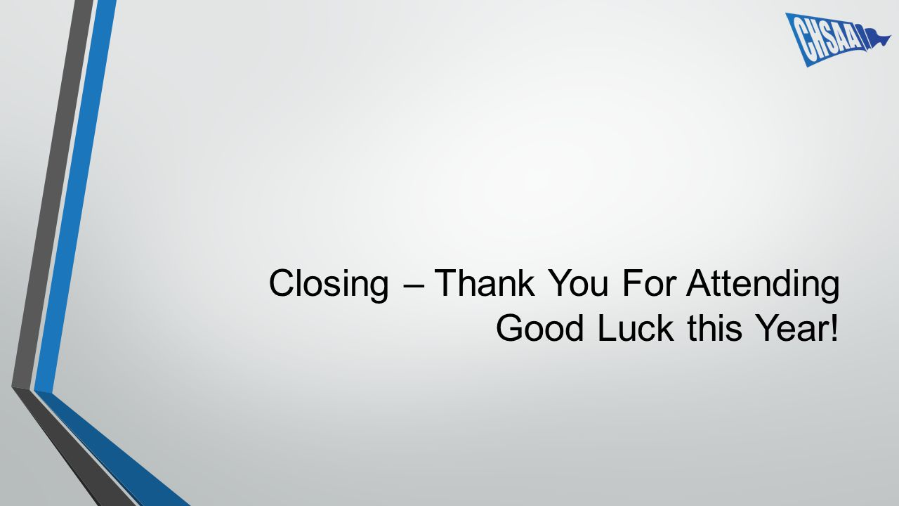 Closing – Thank You For Attending Good Luck this Year!