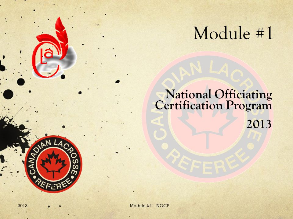 Module #1 2013 Module #1 – NOCP National Officiating Certification Program 2013