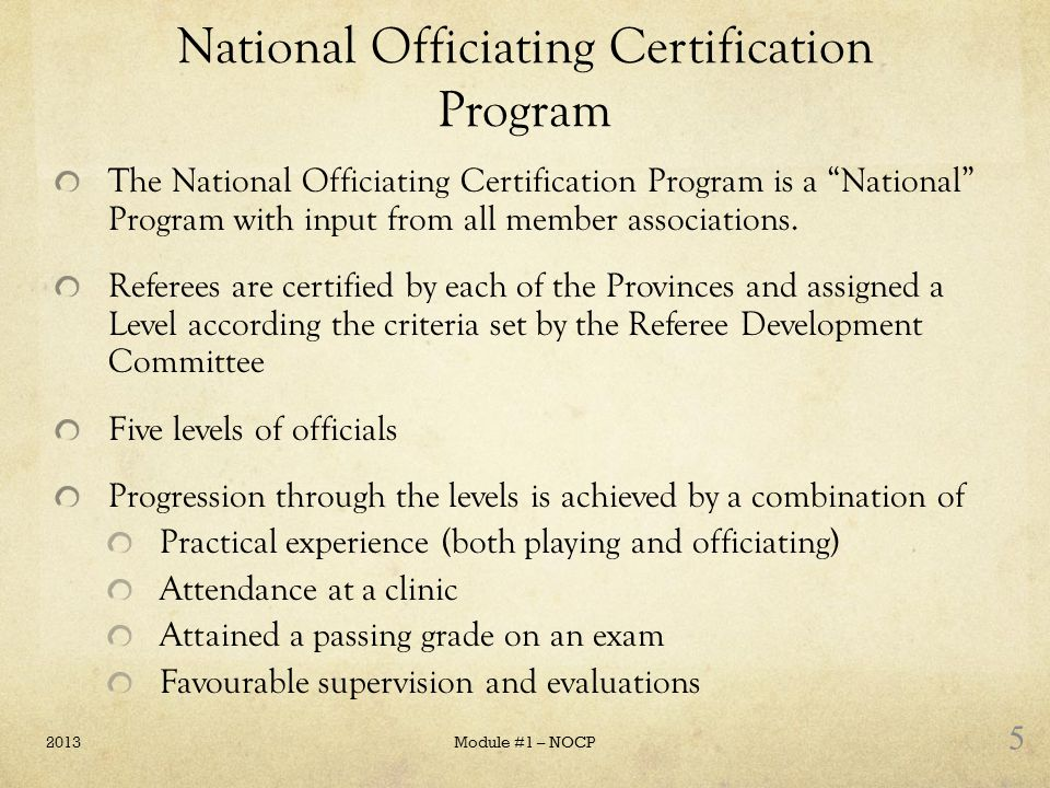 National Officiating Certification Program The National Officiating Certification Program is a National Program with input from all member association