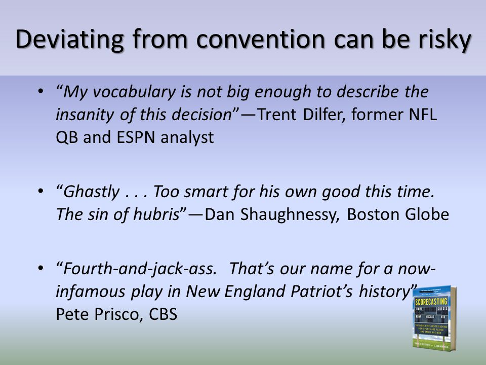 Deviating from convention can be risky My vocabulary is not big enough to describe the insanity of this decisionTrent Dilfer, former NFL QB and ESPN analyst Ghastly...