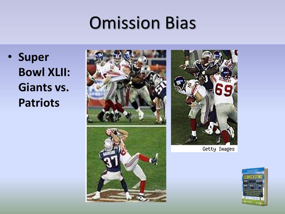 Omission Bias Super Bowl XLII: Giants vs. Patriots