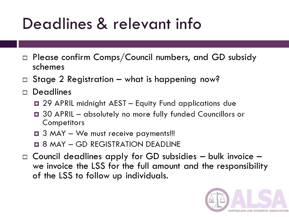 Deadlines & relevant info Please confirm Comps/Council numbers, and GD subsidy schemes Stage 2 Registration – what is happening now? Deadlines 29 APRI