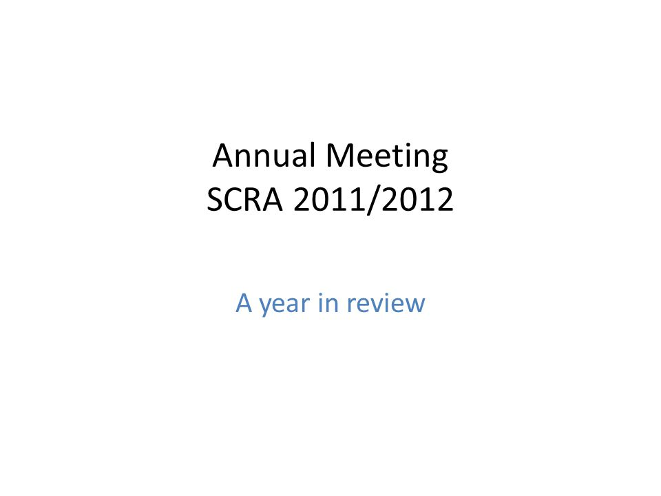 Annual Meeting SCRA 2011/2012 A year in review