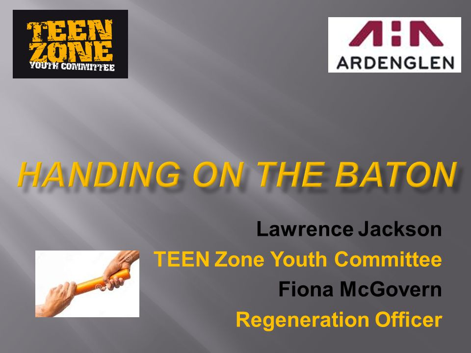 Lawrence Jackson TEEN Zone Youth Committee Fiona McGovern Regeneration Officer