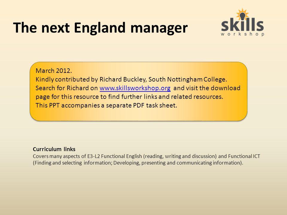 The Next England Manager http://www.myfootballfacts.com/England_v_Denmark.html
