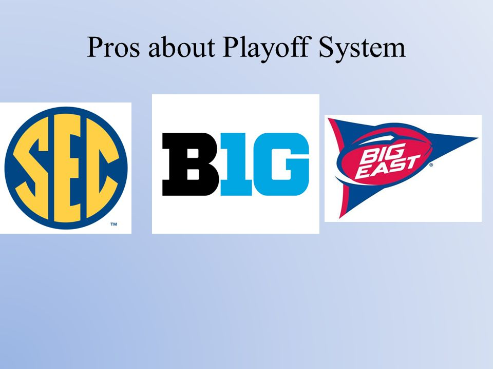 Pros about Playoff System