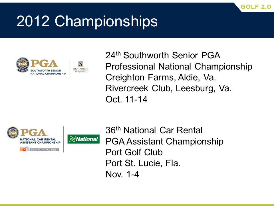 2012 Championships 24 th Southworth Senior PGA Professional National Championship Creighton Farms, Aldie, Va. Rivercreek Club, Leesburg, Va. Oct. 11-1
