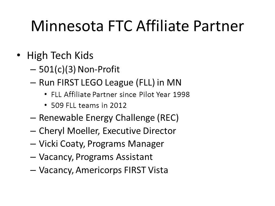 Minnesota FTC Affiliate Partner High Tech Kids – 501(c)(3) Non-Profit – Run FIRST LEGO League (FLL) in MN FLL Affiliate Partner since Pilot Year 1998