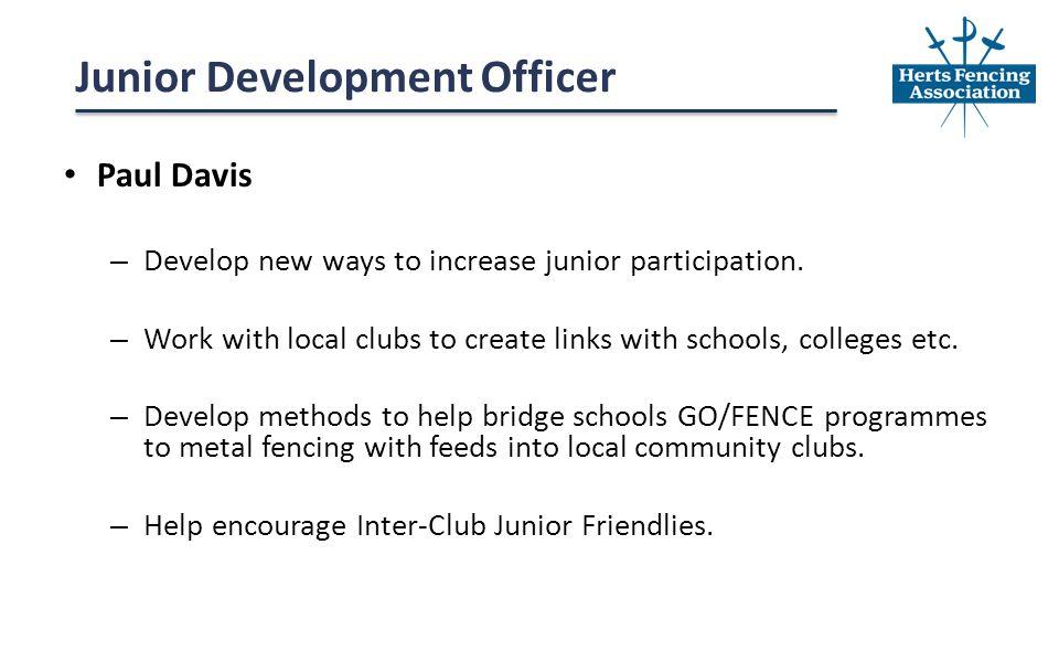 Paul Davis – Develop new ways to increase junior participation.