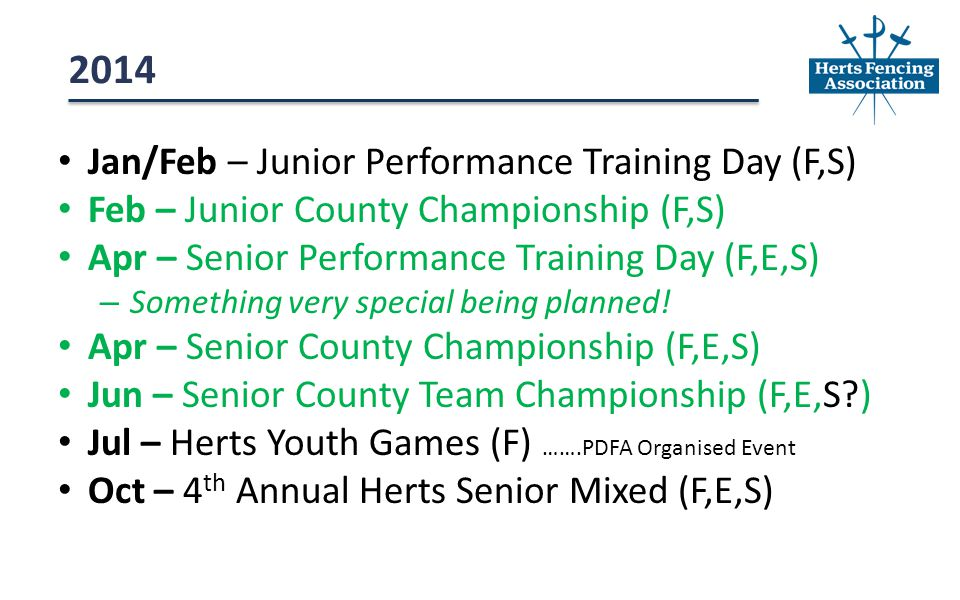 Jan/Feb – Junior Performance Training Day (F,S) Feb – Junior County Championship (F,S) Apr – Senior Performance Training Day (F,E,S) – Something very special being planned.