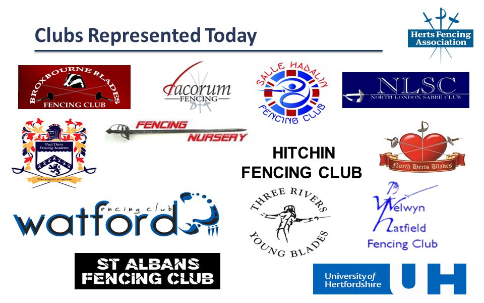 Clubs Represented Today HITCHIN FENCING CLUB