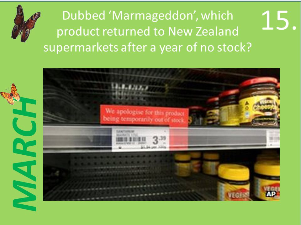 MARCH Dubbed Marmageddon, which product returned to New Zealand supermarkets after a year of no stock.