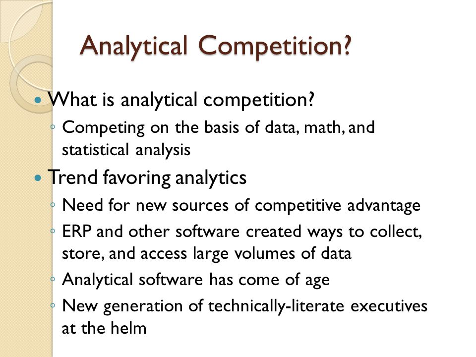 Analytical Competition. What is analytical competition.