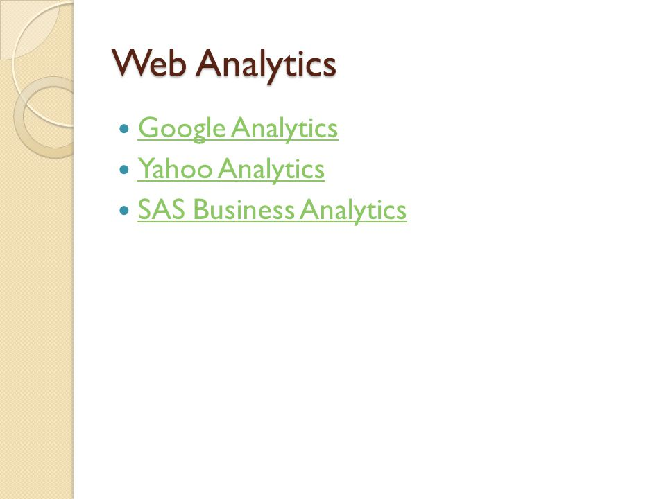 Web Analytics Google Analytics Yahoo Analytics SAS Business Analytics