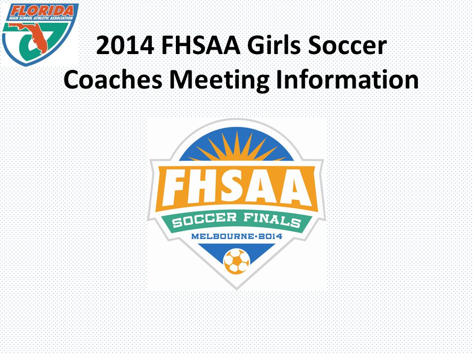 2014 FHSAA Girls Soccer Coaches Meeting Information