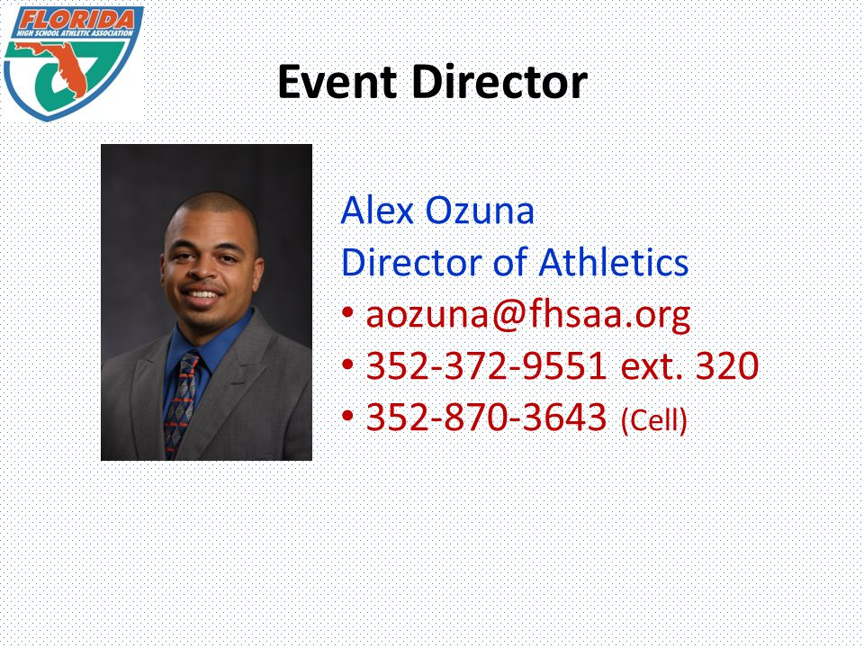 Event Director Alex Ozuna Director of Athletics ext.