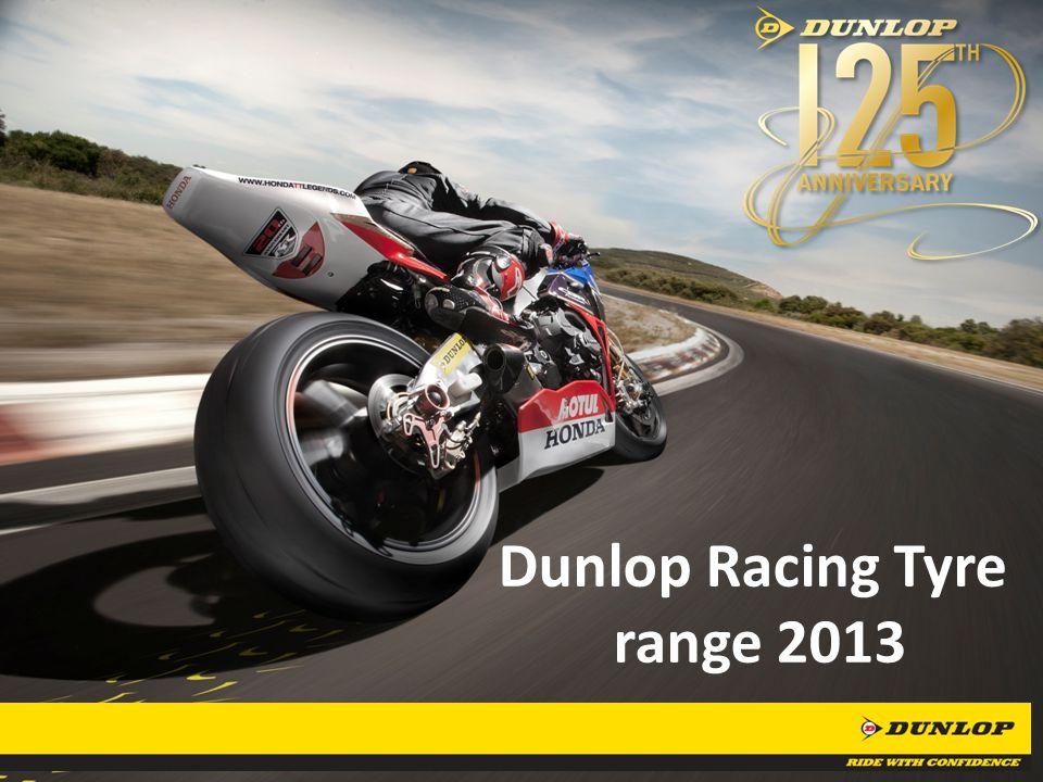 11 Dunlop Racing Tyre range 2013
