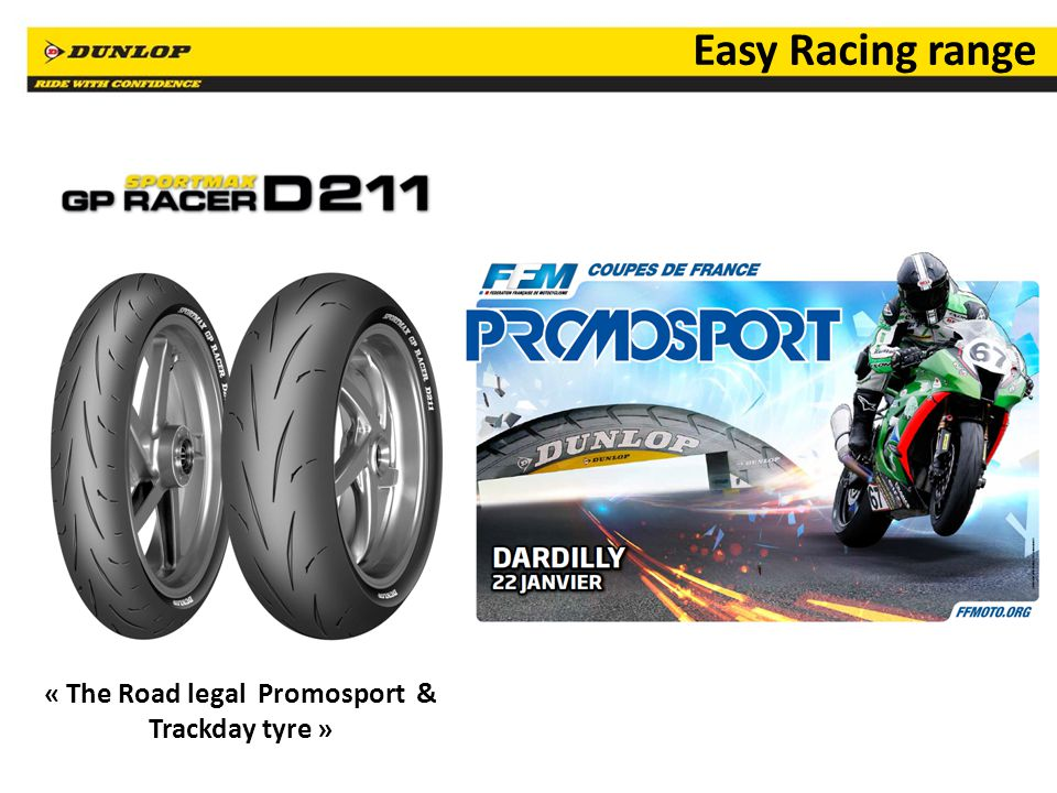 14 « The Road legal Promosport & Trackday tyre » Easy Racing range