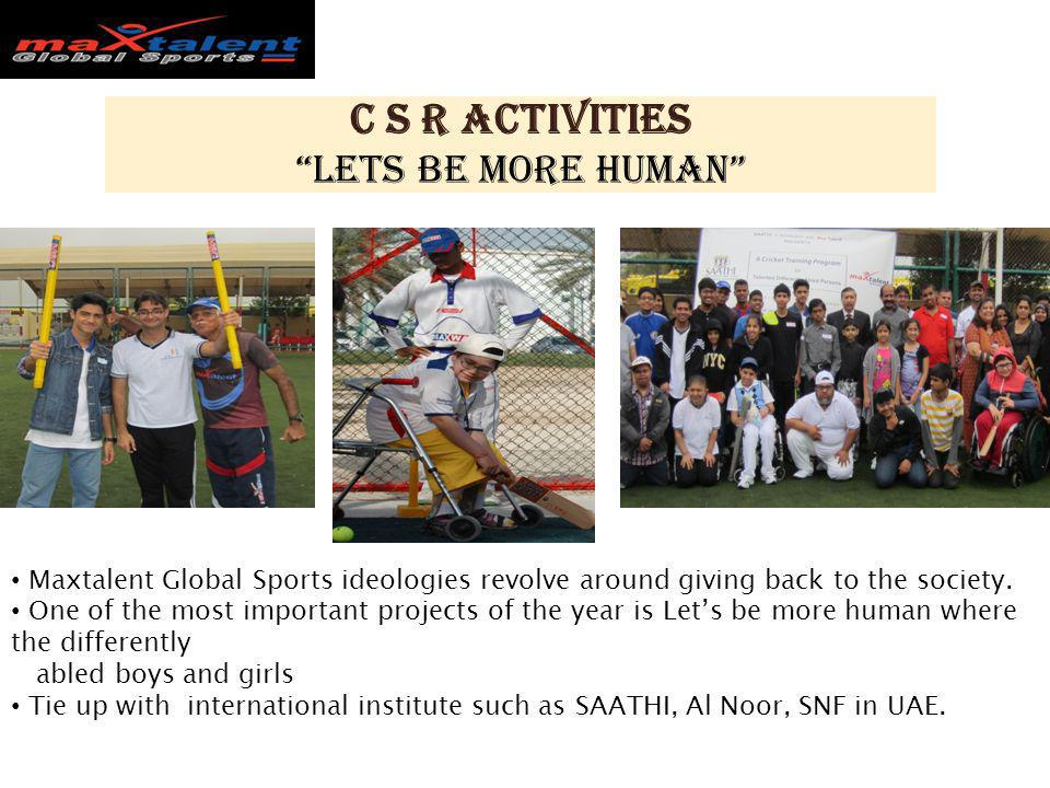 C S R Activities Lets be more human Maxtalent Global Sports ideologies revolve around giving back to the society. One of the most important projects o