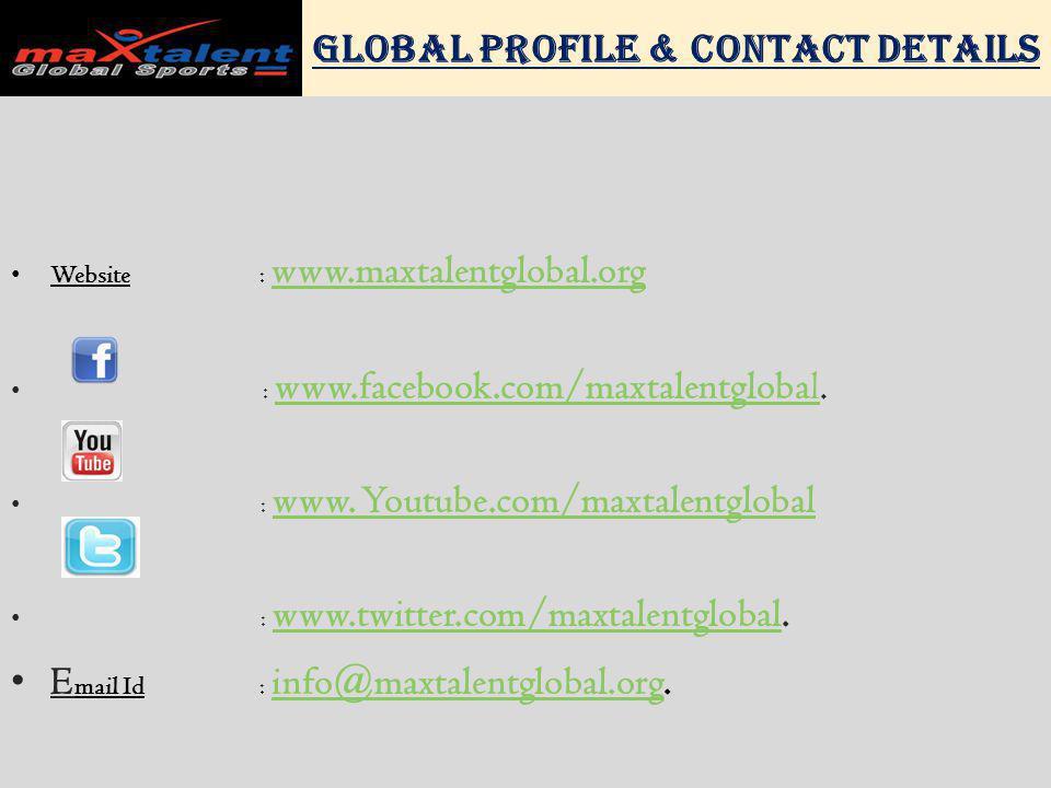 Website : www.maxtalentglobal.org www.maxtalentglobal.org : www.facebook.com/maxtalentglobal.