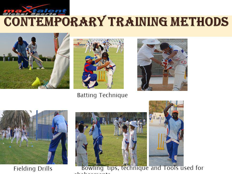 Contemporary Training methods Batting Technique Fielding Drills Bowling tips, technique and Tools used for ehahcements