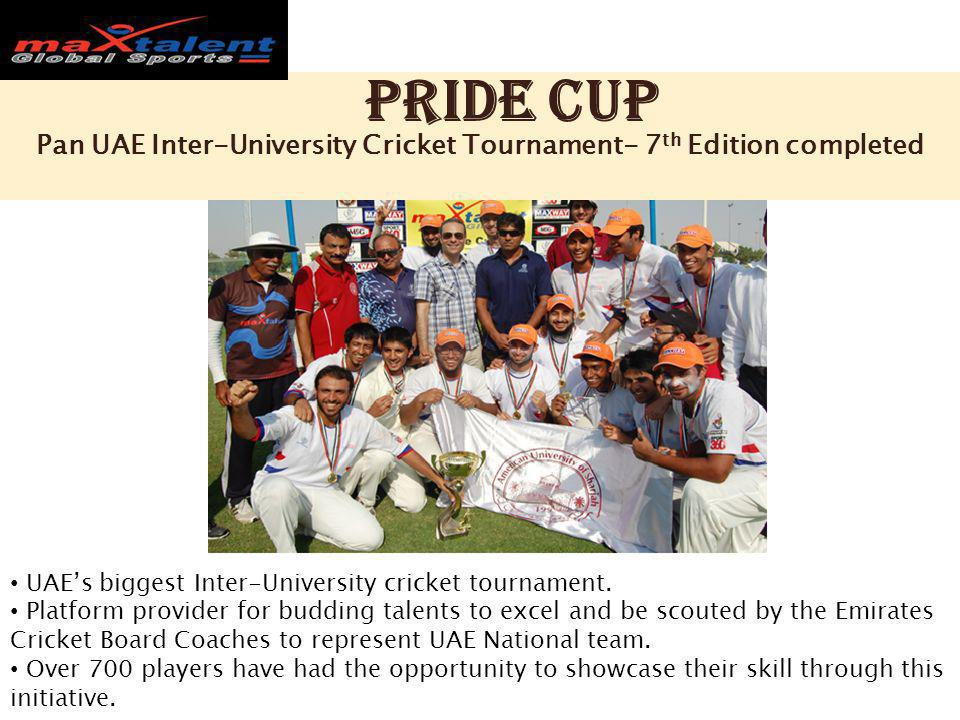 Pride Cup Pan UAE Inter-University Cricket Tournament- 7 th Edition completed UAEs biggest Inter-University cricket tournament. Platform provider for