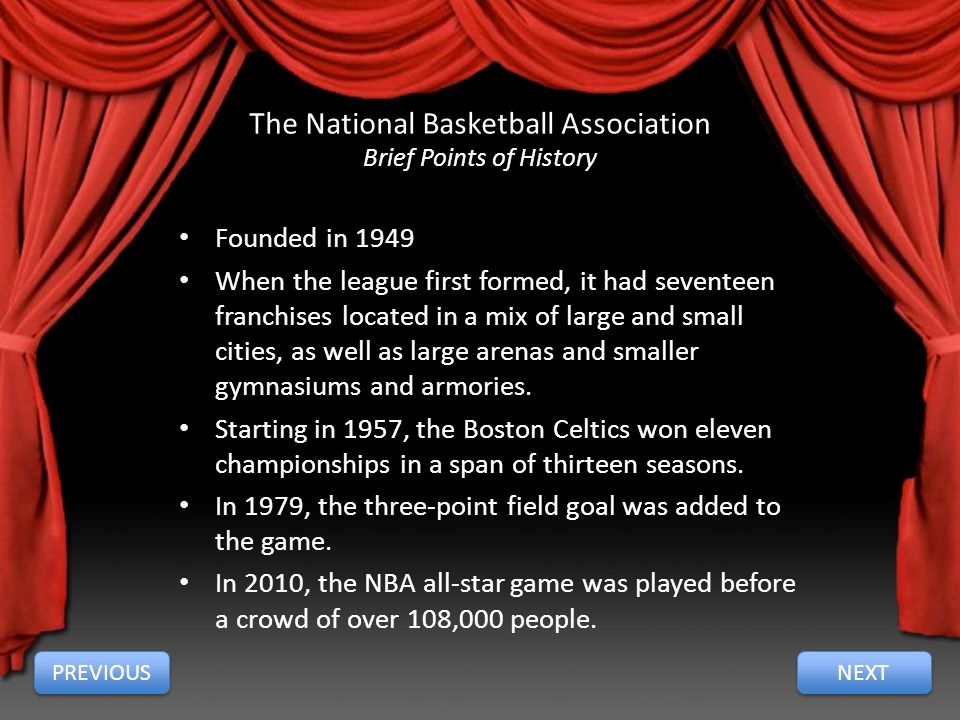 The National Basketball Association Three of the Greats Wilt Chamberlain Center, 1959-1973 Larry Bird Power Forward, 1979-1992 Michael Jordan Shooting Guard, 1984-2003 PREVIOUS NEXT