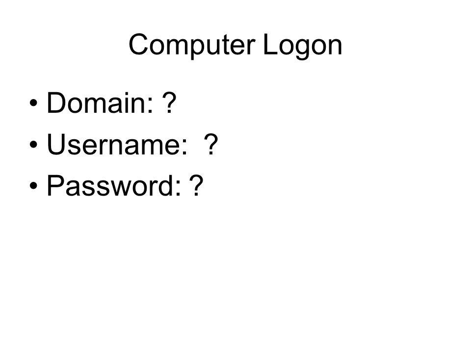 Computer Logon Domain: Username: Password: