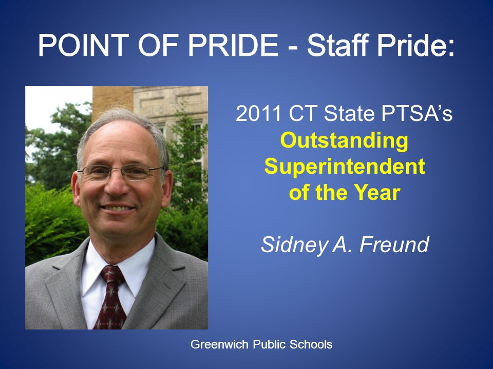 2011 CT State PTSAs Outstanding Superintendent of the Year Sidney A.