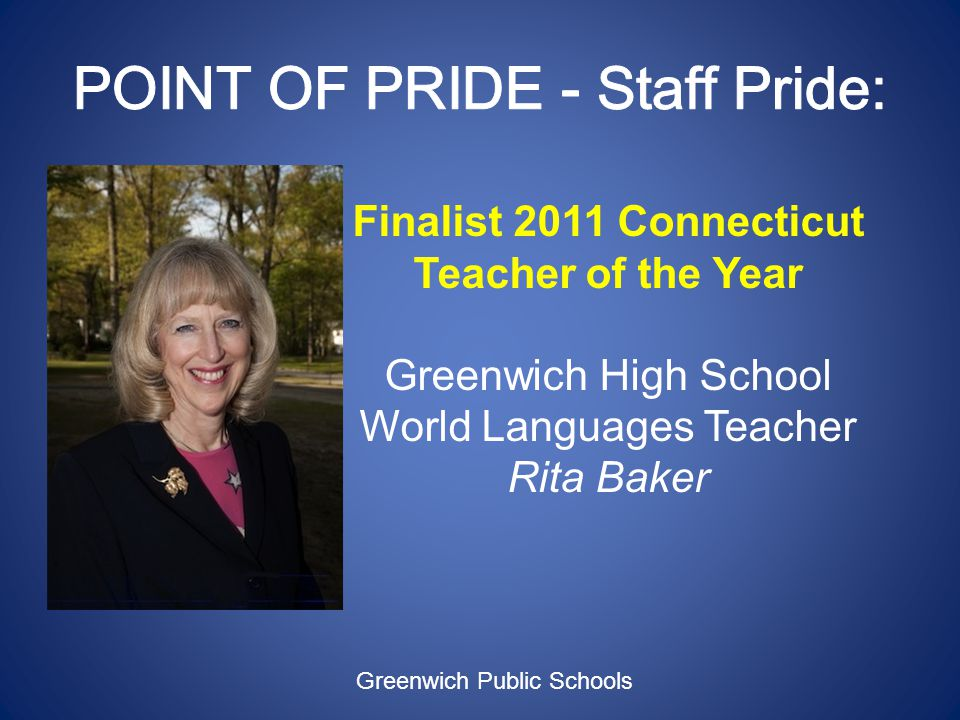 Finalist 2011 Connecticut Teacher of the Year Greenwich High School World Languages Teacher Rita Baker Greenwich Public Schools