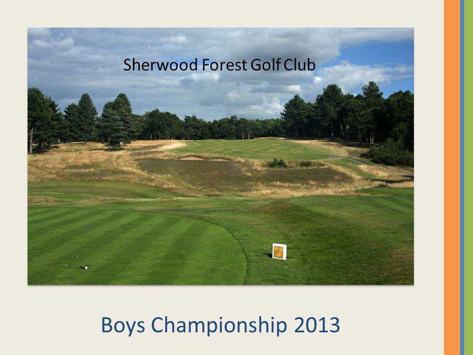 Boys Championship 2013 Sherwood Forest Golf Club