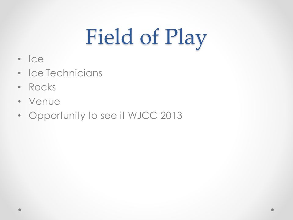 Field of Play Ice Ice Technicians Rocks Venue Opportunity to see it WJCC 2013