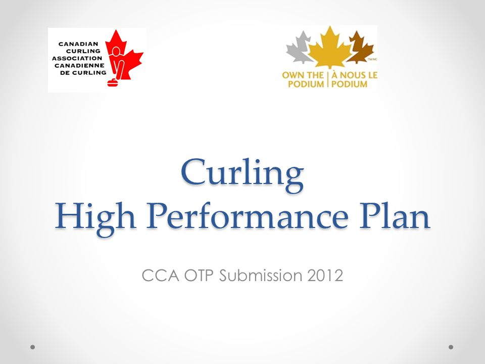 Curling High Performance Plan CCA OTP Submission 2012