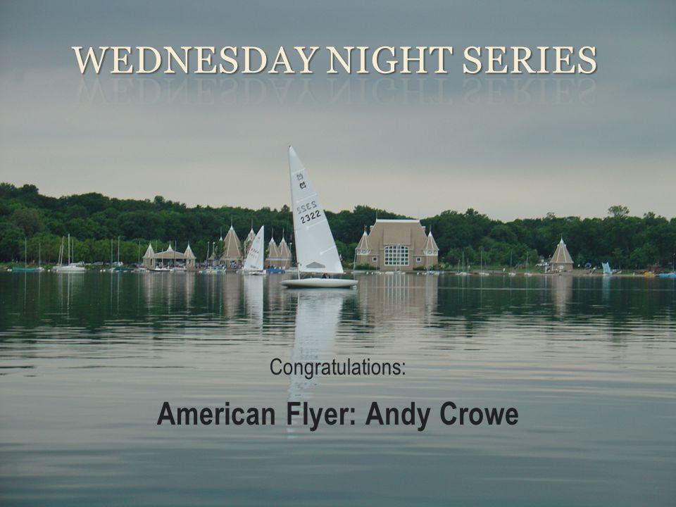 Congratulations: American Flyer: Andy Crowe