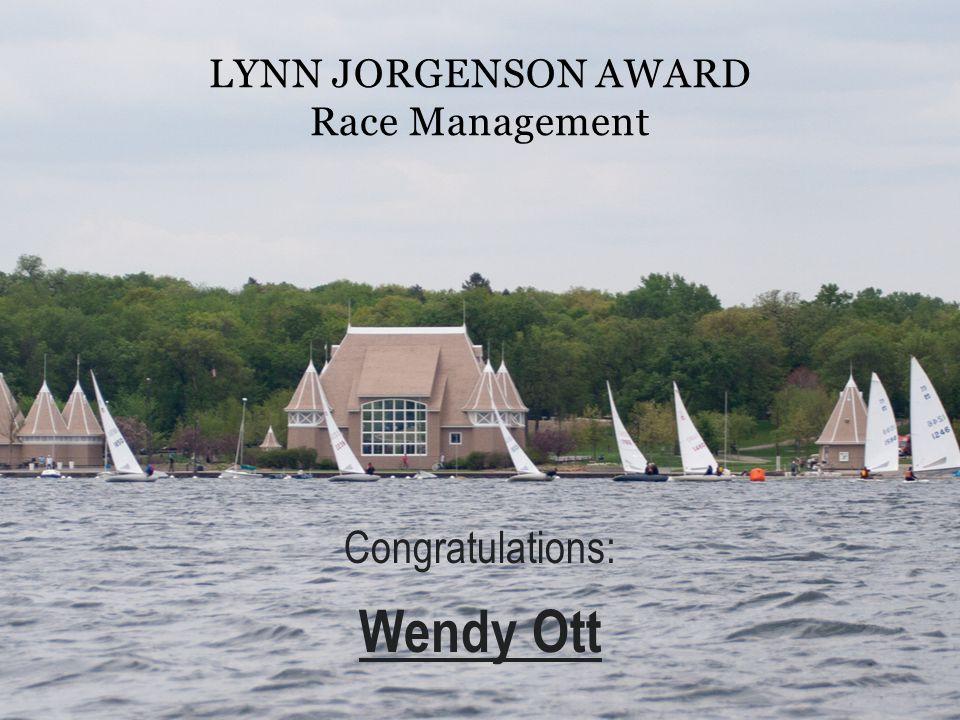 LYNN JORGENSON AWARD Race Management Congratulations: Wendy Ott