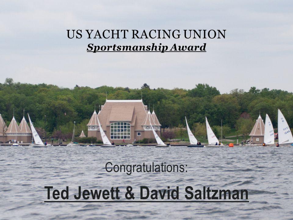 US YACHT RACING UNION Sportsmanship Award Congratulations: Ted Jewett & David Saltzman