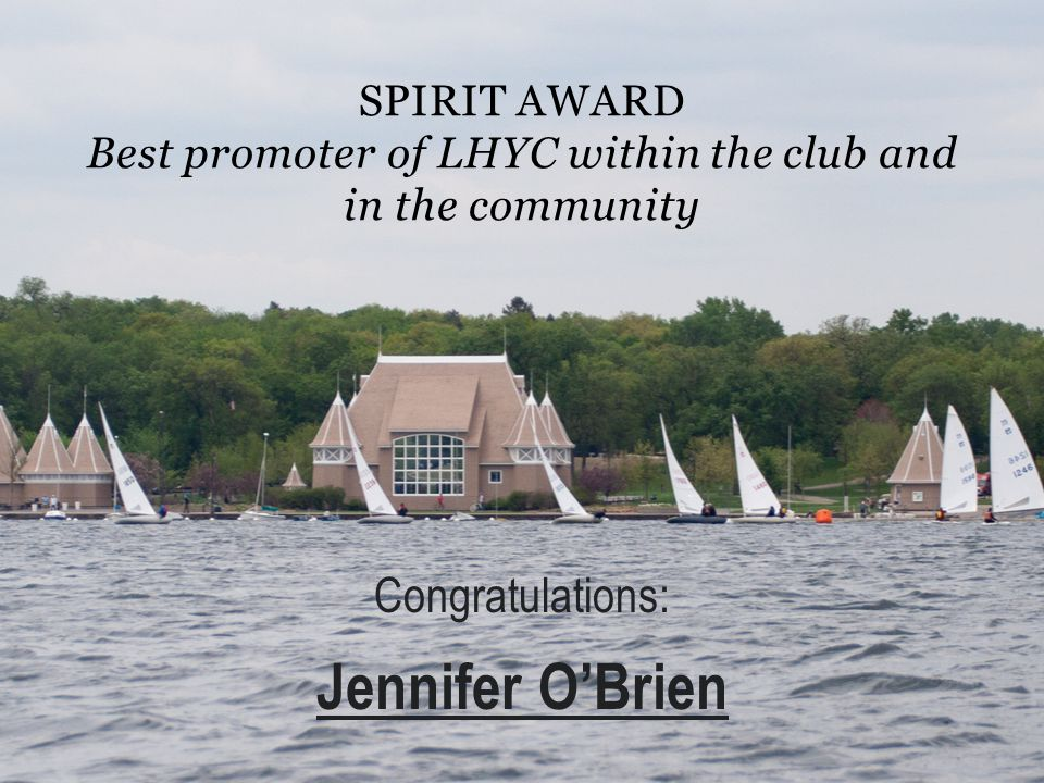 SPIRIT AWARD Best promoter of LHYC within the club and in the community Congratulations: Jennifer OBrien