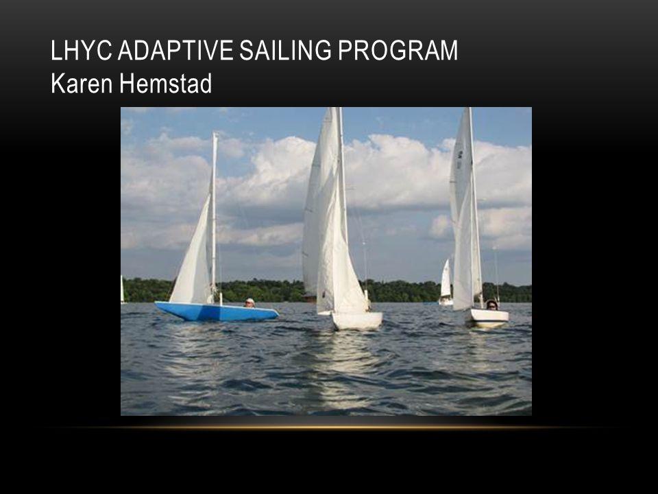 LHYC ADAPTIVE SAILING PROGRAM Karen Hemstad