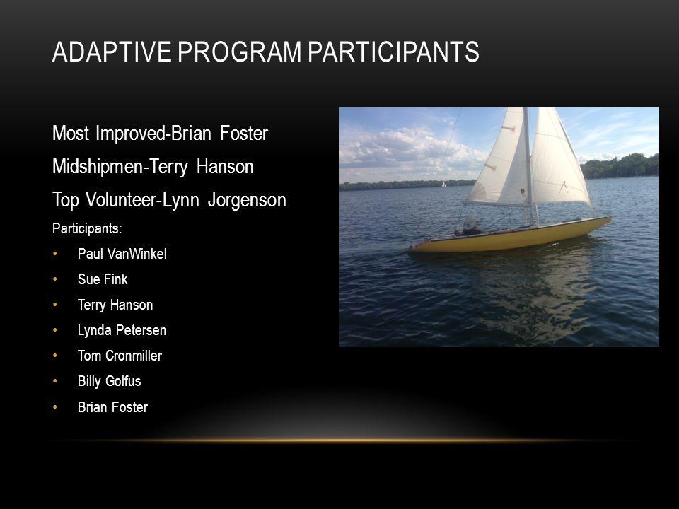 Most Improved-Brian Foster Midshipmen-Terry Hanson Top Volunteer-Lynn Jorgenson Participants: Paul VanWinkel Sue Fink Terry Hanson Lynda Petersen Tom