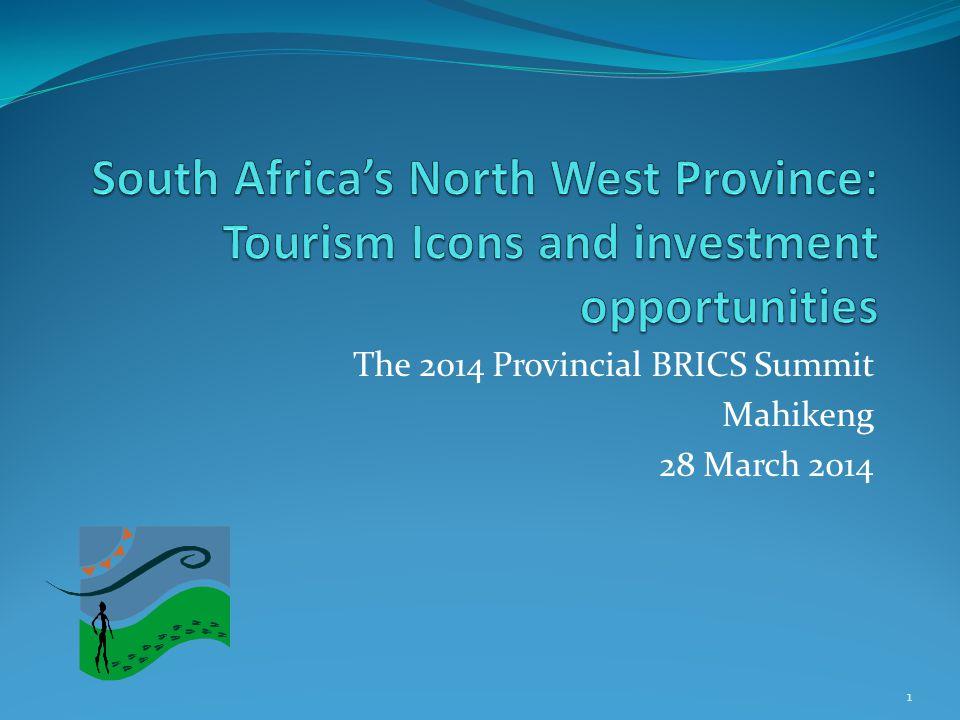 The 2014 Provincial BRICS Summit Mahikeng 28 March 2014 1