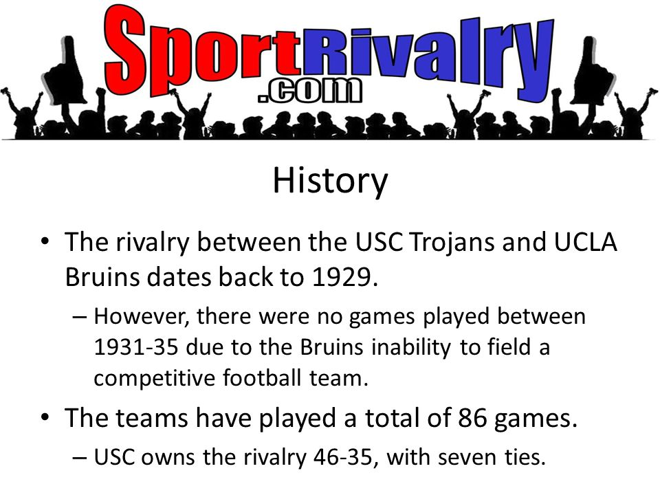 History The rivalry between the USC Trojans and UCLA Bruins dates back to 1929.