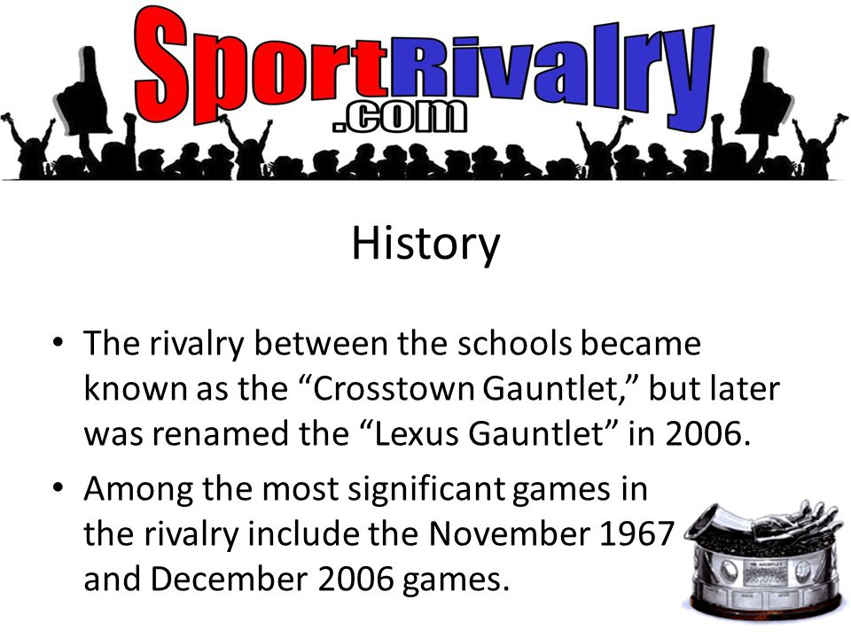 History The rivalry between the schools became known as the Crosstown Gauntlet, but later was renamed the Lexus Gauntlet in 2006.
