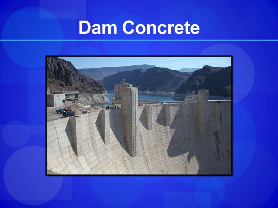 Dam Concrete