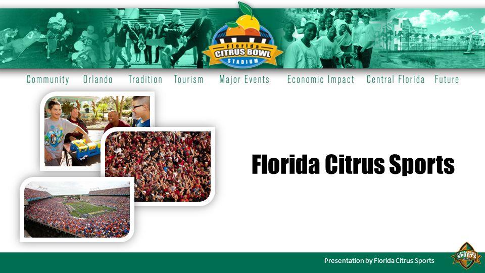 Presentation by Florida Citrus Sports Florida Citrus Sports