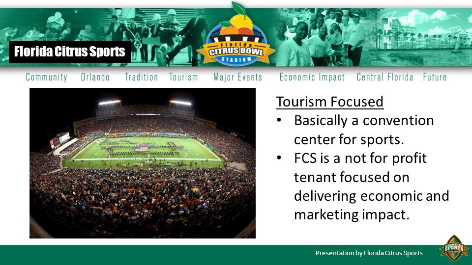 Presentation by Florida Citrus Sports Florida Citrus Sports Fundraising FCS must raise $14.5 million per year over the next 6-year cycle to secure bowl teams.