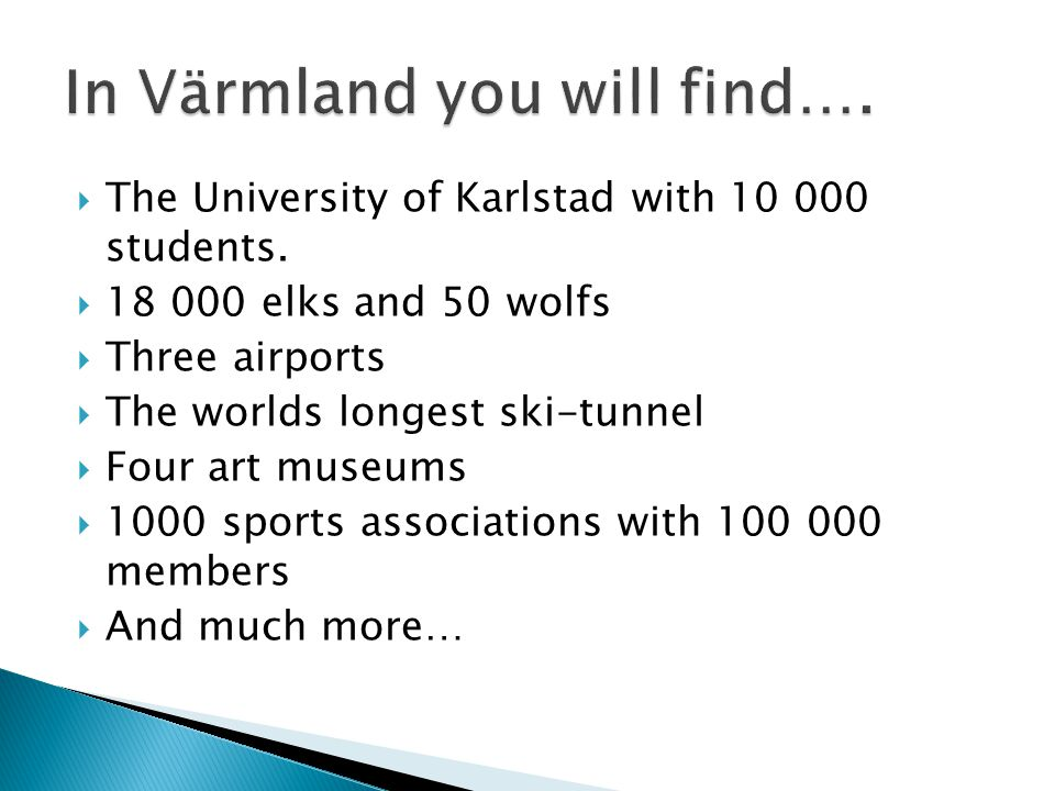 The University of Karlstad with 10 000 students.